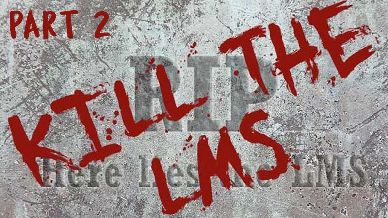 Kill-the-LMS-part2